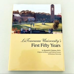 LeTourneau University's First Fifty Years Book